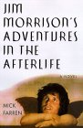 Jim Morriison's Adventures in the Afterlife